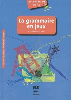 La grammaire en jeux. Des outils pratiques pour animer la classe - Petitmengin, Violette; Fafa, Clémence