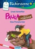 Das Ponyturnier / Paula auf dem Ponyhof Bd.5