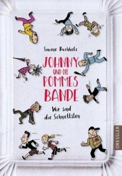 Johnny und die Pommesbande - Buchholz, Simone