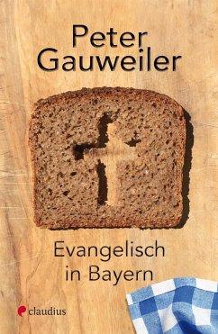 Evangelisch in Bayern - Gauweiler, Peter