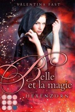Hexenzorn / Belle et la magie Bd.2 - Fast, Valentina