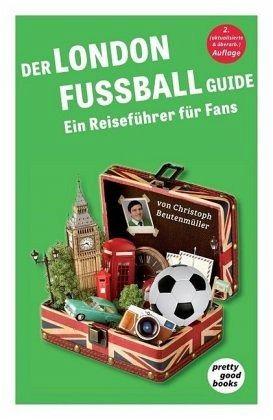 Der LONDON FUSSBALL Guide - Beutenmüller, Christoph