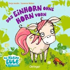 Das Einhorn ohne Horn vorn - Jacobs, Tanja; Weber, Susanne