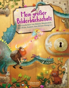 Mein großer Bilderbuchschatz - Dietl, Erhard; Klinting, Lars; Munck, Hedwig; Reider, Katja; Rogler, Ulrike; Schmitt, Petra Maria