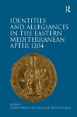 Identities and Allegiances in the Eastern Mediterranean after 1204 (eBook, PDF)