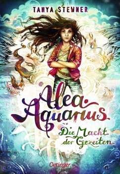 Die Macht der Gezeiten / Alea Aquarius Bd.4 - Stewner, Tanya