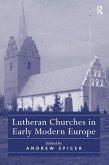 Lutheran Churches in Early Modern Europe (eBook, ePUB)