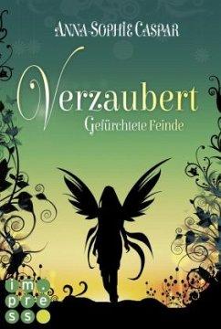 Gefürchtete Feinde / Verzaubert Bd.3 - Caspar, Anna-Sophie