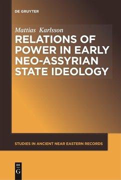 Relations of Power in Early Neo-Assyrian State Ideology - Karlsson, Mattias