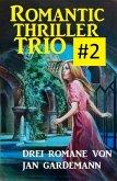 Romantic Thriller Trio #2: Drei Romane (eBook, ePUB)
