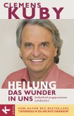 HEILUNG - das Wunder in uns (eBook, ePUB)