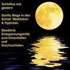 Sanfte Wege in den Schlaf - Meditation & Hypnose - Bewährte Entspannungshilfe zum Einschlafen und Durchschlafen (MP3-Download)
