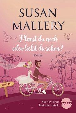 Planst du noch oder liebst du schon? / Happily Inc Bd.1 (eBook, ePUB) - Mallery, Susan