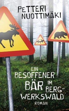 Ein besoffener Bär im Bergwerkswald (eBook, ePUB) - Nuottimäki, Petteri