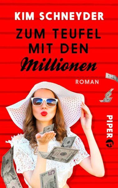 Kim Schneyder–Zum Teufel mit den Millionen