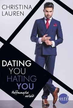 Dating you, hating you - Hoffnungslos verliebt ...