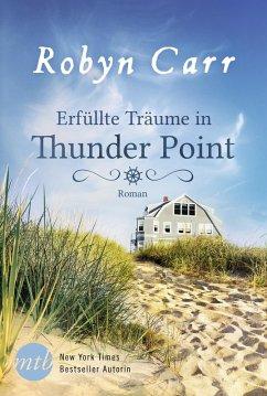 Erfüllte Träume in Thunder Point / Thunder Point Bd.9 (eBook, ePUB) - Carr, Robyn