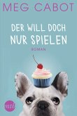 Der will doch nur spielen / Traummänner und andere Katastophen Bd.2 (eBook, ePUB)