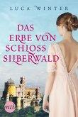 Das Erbe von Schloss Silberwald (eBook, ePUB)