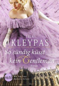 So sündig küsst kein Gentleman / Ravenel Dynastie Bd.2 (eBook, ePUB) - Kleypas, Lisa