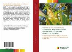 Simulação de produtividade de milho em diferentes épocas de semeio