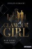 Wer liebt, verliert / Glamour Girl Bd.1