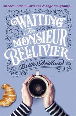 Waiting For Monsieur Bellivier - Rostlund, Britta