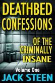 Deathbed Confessions of the Criminally Insane (eBook, ePUB)
