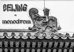 Beijing - monochrom (Wandkalender 2018 DIN A2 quer)