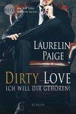 Ich will dir gehören! / Dirty Love Bd.1