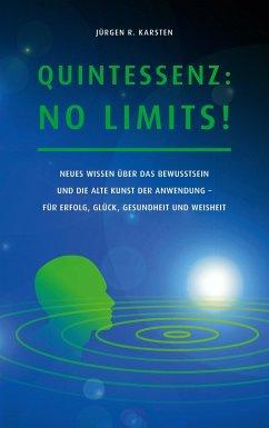 Quintessenz: No Limits!