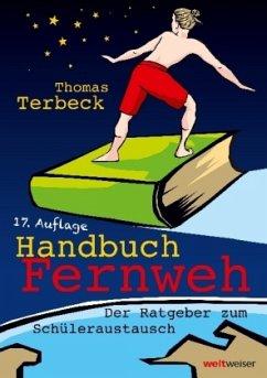 Handbuch Fernweh. Der Ratgeber zum Schülerausta...