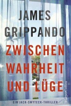 Zwischen Wahrheit und Lüge - Grippando, James