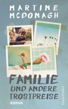 Familie und andere Trostpreise - McDonagh, Martine