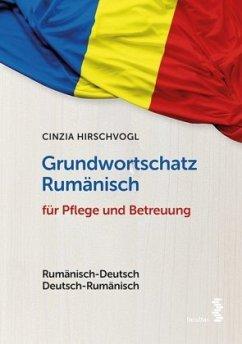 Grundwortschatz Rumänisch für Pflege und Betreuung - Hirschvogl, Cinzia