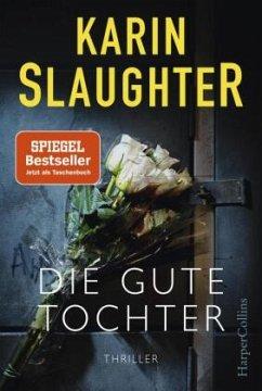 Die gute Tochter - Slaughter, Karin