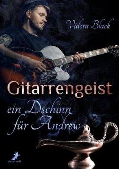 Gitarrengeist - ein Dschinn für Andrew - Black, Vidora