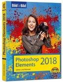 Photoshop Elements 2018 - Bild für Bild erklärt - zur aktuellen Version von Adobe Photoshop Elements