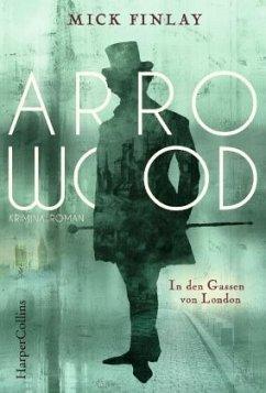 In den Gassen von London / Arrowood Bd.1
