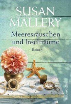 Meeresrauschen und Inselträume - Mallery, Susan