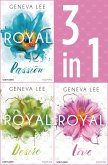 Die Royals-Saga 1-3: - Royal Passion / Royal Desire / Royal Love (eBook, ePUB)