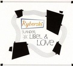 Slander,Libel & Love