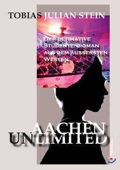 Aachen Unlimited (eBook, ePUB) - Stein, Tobias Julian
