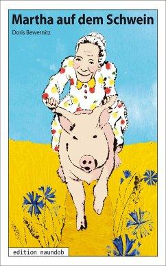 Martha auf dem Schwein (eBook, ePUB) - Bewernitz, Doris
