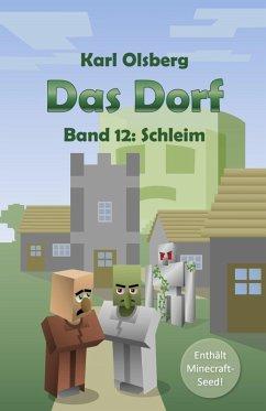 Das Dorf Band 12: Schleim (eBook, ePUB) - Olsberg, Karl