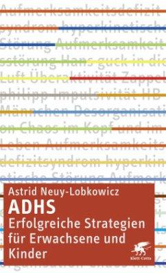 ADHS - erfolgreiche Strategien für Erwachsene und Kinder - Neuy-Bartmann, Astrid
