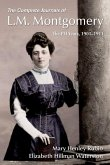 The Complete Journals of L.M. Montgomery: The Pei Years, 1900-1911
