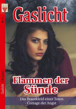 Gaslicht Nr. 7: Flammen der Sünde / Das Brautkleid einer Toten / Cottage der Angst
