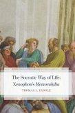 "The Socratic Way of Life: Xenophon's ""Memorabilia"""