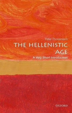 The Hellenistic Age: A Very Short Introduction - Thonemann, Peter